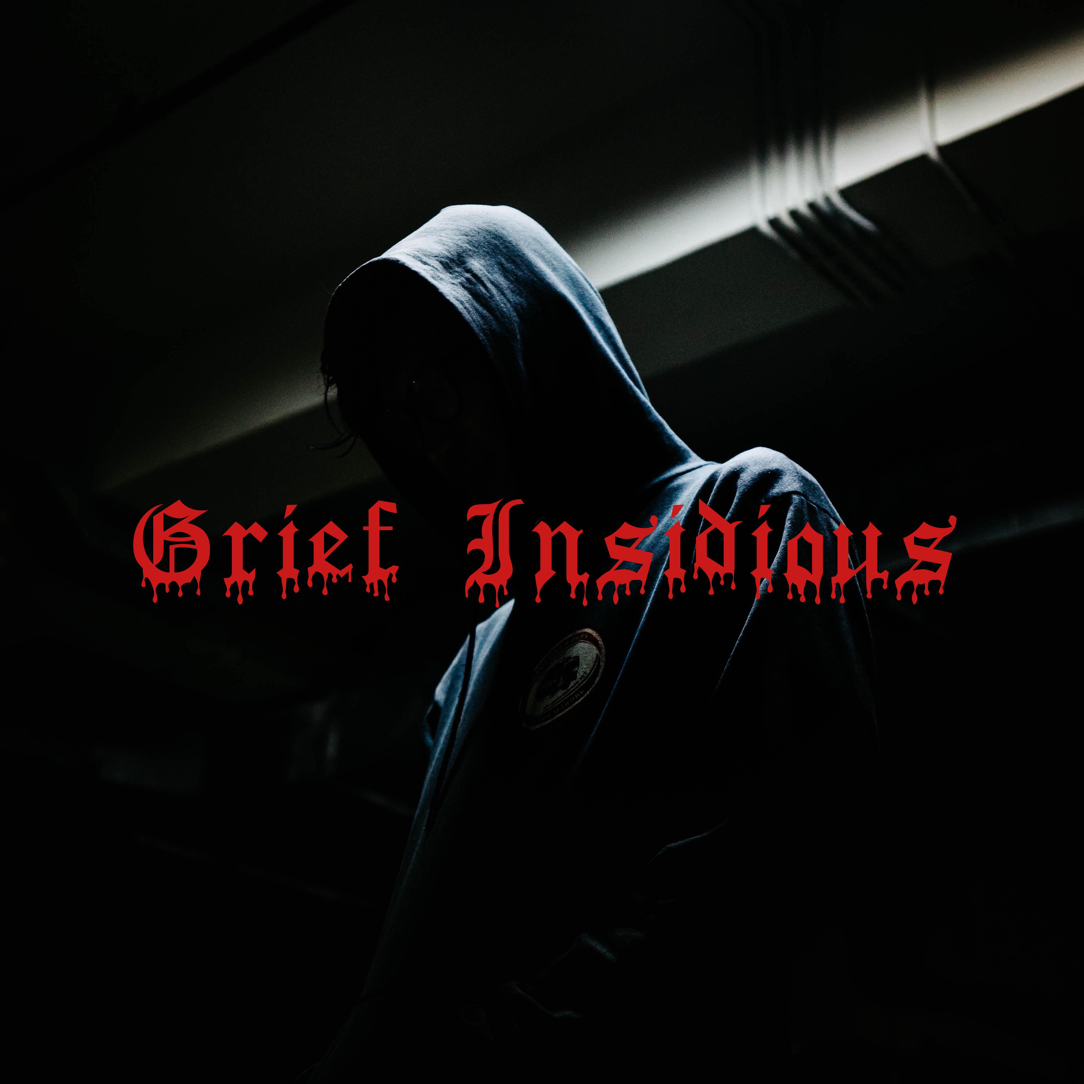 Grief Insidious