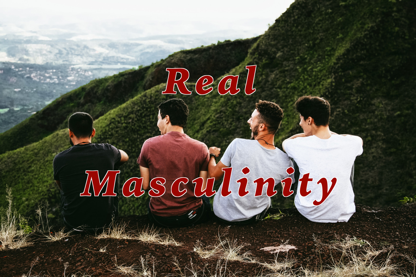 Real Masculinity