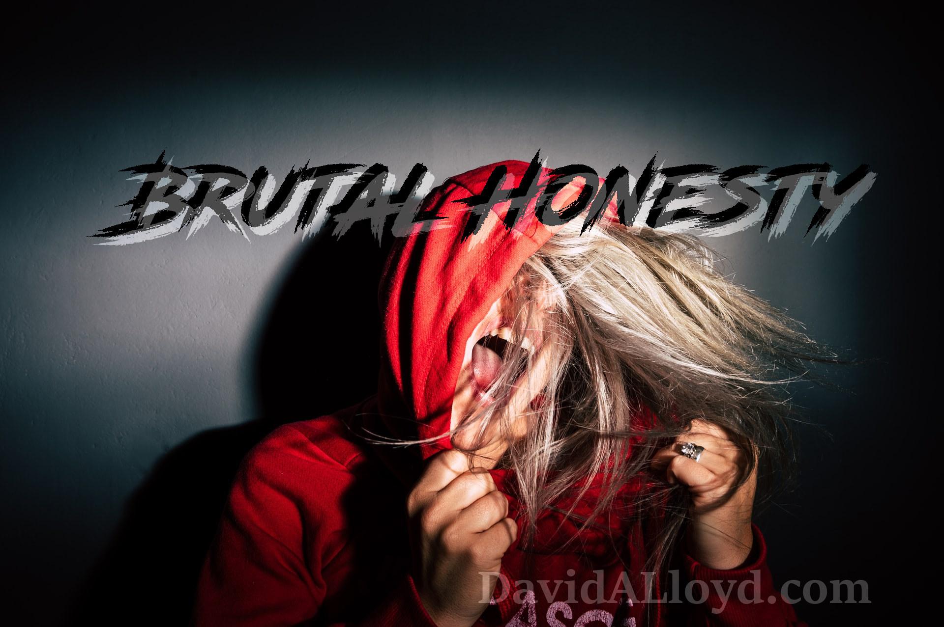 Brutal Honesty